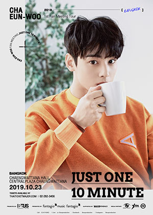 CHA EUN-WOO 1st FANMEETING TOUR<br>[JUST ONE 10 MINUTE] IN BANGKOK