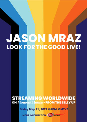 JASON MRAZ: LOOK FOR THE GOOD LIVE!