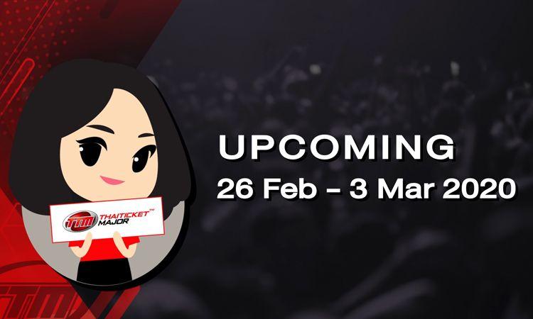 UPCOMING EVENT ประจำสัปดาห์ | 26 Feb - 3 Mar 2020